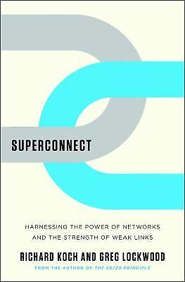 Superconnect: Harnessing the Power of Networks and the Strength of Weak Links, R