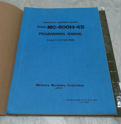 Matsuura MC-600H-45 System 6MB Programming Manual, T077 MC-600H-45 PRG-E-01 6MB