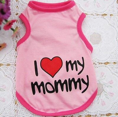 Summer Small Dog Cat Pet Vest Clothes T-Shirt Printing Apparel i Love My Mommy S