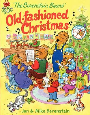 The Berenstain Bears' Old-Fashioned Christmas by Berenstain, Jan, Berenstain, M