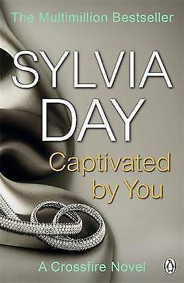 Captivated by You: A Crossfire Novel by Sylvia Day  Paperback BRAND NEW FREE P&P