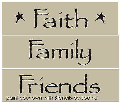 3 pc. STENCIL set Faith Family Friends Primitive Country Family Home Art Signs