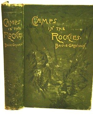 Baillie-Grohman. Camps in the Rockies...Cattle Ranches of the West. First 1882