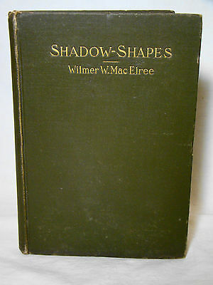 MacElree. Shadow Shapes. 1904 First Edition Signed by Author West Chester, Pa