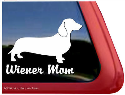 WIENER MOM ~ Quality NickerStickers Vinyl Dachshund Dog Window Decal Sticker