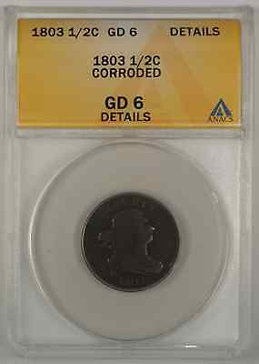 1803 American Draped Bust Half Cent ANACS Corroded Details GD-6