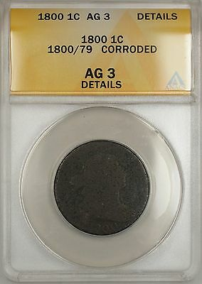 1800/79 Overdate Large Cent 1c Coin ANACS AG-3 Details Corroded