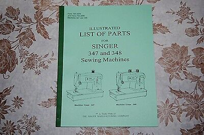 Illustrated Parts Manual for Service Servicing Singer 347 & 348 Sewing Machines.