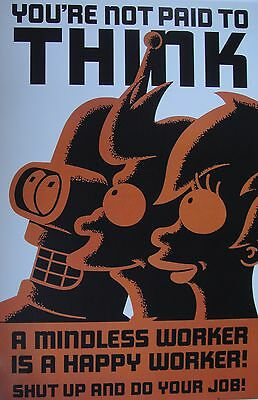 "Futurama Poster ""mindless Worker Is A Happy Worker"" Licensed ""brand New"" Bender"