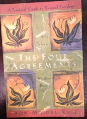 The Four Agreements : A Practical Guide to Personal Freedom by Don Miguel Ruiz (