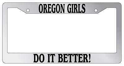 Chrome License Plate Frame Oregon Girls Do It Better Auto Accessory
