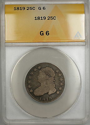 1819 Capped Bust Silver Quarter 25c Coin ANACS G-6 PRX