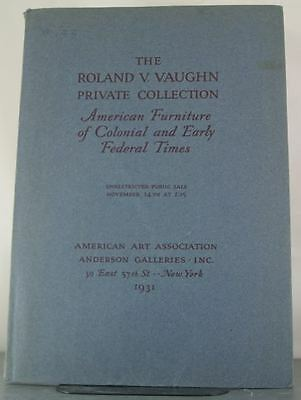 The Roland V. Vaughn Private Collection: American Furniture of Colonial and Earl