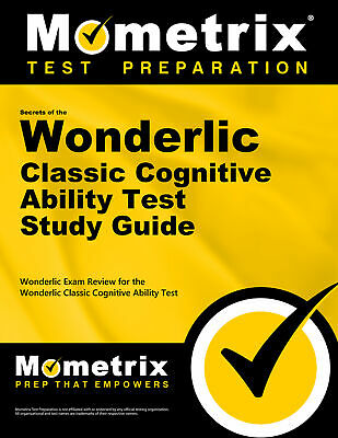 Secrets of the Wonderlic Classic Cognitive Ability Test Study Guide