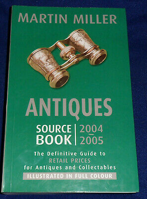 ANTIQUES SOURCE BOOK : | PB B/New, 2004 | by Martin Miller