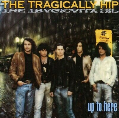 The Tragically Hip : Up to Here Alternative Rock 1 Disc CD