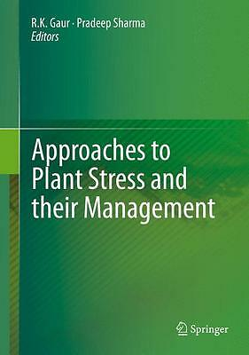 R. K. Gaur , Approaches to Plant Stress and their Management ,  9788132216193