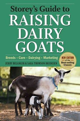 Storey's Guide to Raising Dairy Goats 9781603425803 by Jerome D. Belanger, NEW