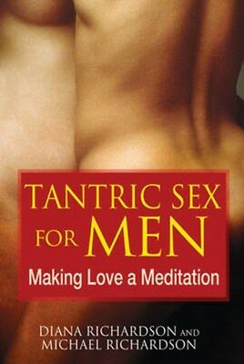 Tantric Sex for Men: Making Love a Meditation 9781594773112 by Diana Richardson