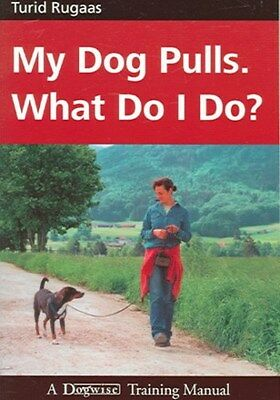 My Dog Pulls. What Do I Do? 9781929242238 by Turid Rugaas, Paperback, BRAND NEW