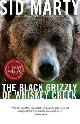 Black Grizzly of Whiskey Creek 9780771056987 by Sid Marty, Paperback, BRAND NEW