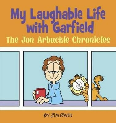 My Laughable Life with Garfield: The Jon Arbuckle Chronicles 9780345525918, NEW