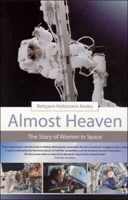 Almost Heaven: The Story of Women in Space 9780262612135, Kevles, Paperback, NEW