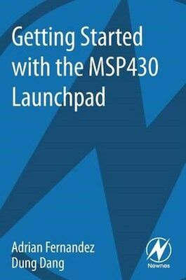 Getting Started with the MSP430 LaunchPad 9780124115880 by Adrian Fernandez, NEW