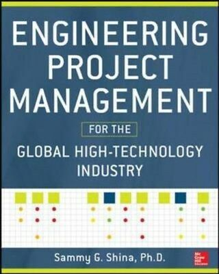 Engineering Project Management for the Global High Technology Industry by...