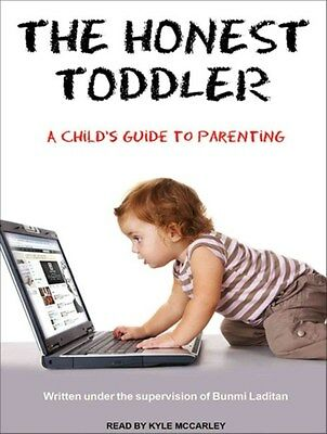Honest Toddler: A Child's Guide to Parenting 9781452643755 by Bunmi Laditan, CD