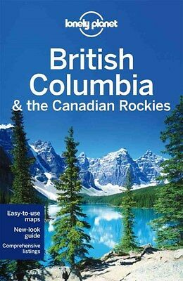 Lonely Planet British Columbia & the Canadian Rockies 9781742207452, 2014, NEW