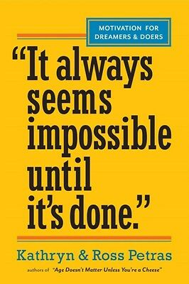It Always Seems Impossible Until it's Done 9780761179887 by Kathryn Petras, NEW