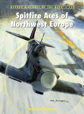 Spitfire Aces of Northwest Europe 1944-45 9781782003380 by Andrew Thomas, NEW