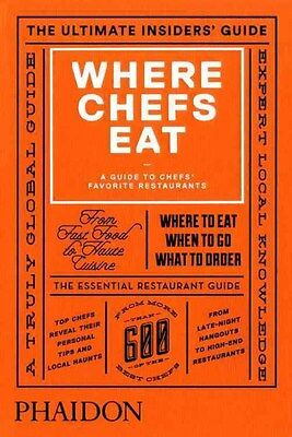Where Chefs Eat: A Guide to Chefs' Favorite Restaurants 9780714868660, Warwick