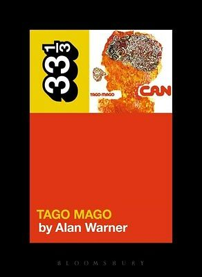 Can's Tago Mago 9781628921083 by Alan Warner, Paperback, BRAND NEW FREE P&H