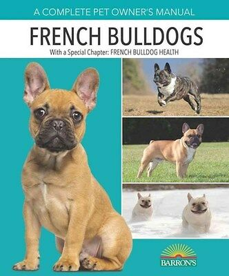 French Bulldogs: Complete Pet Owner's Manual 9781438004860 by Caroline Coile