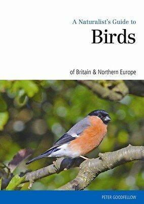 Naturalist's Guide to the Birds of Britain & Northern Ireland 9781909612419, NEW