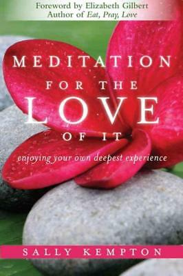 Meditation For The Love Of It - Kempton, Sally - New Paperback Book