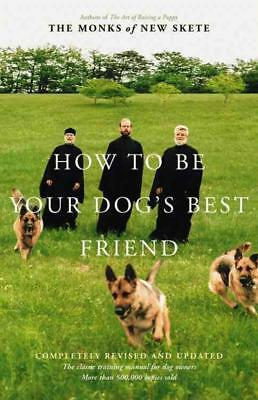 How To Be Your Dog's Best Friend - Monks Of New Skete (Cor)/ Monks Of New Skete
