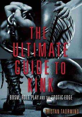 The Ultimate Guide To Kink - Tristan Taormino (Paperback) New