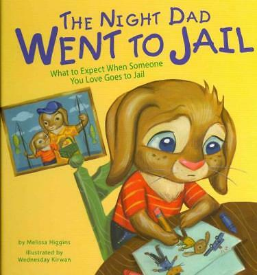 The Night Dad Went To Jail - Higgins, Melissa/ Kirwan, Wednesday (Ilt) - New Har