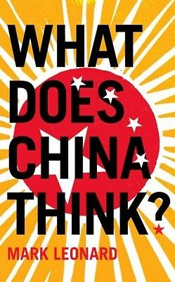 What Does China Think? 9780007230686 by Mark Leonard, Paperback, BRAND NEW