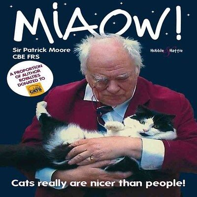 Miaow!: Cats Really are Nicer Than People! 9781845844356, Moore, Paperback, NEW