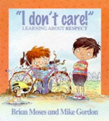 I Don't Care: Learning About Respect 9780750221368 by Brian Moses, Paperback