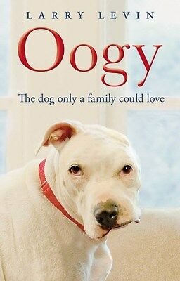 Oogy: The Dog Only a Family Could Love 9780553824179, Paperback, BRAND NEW