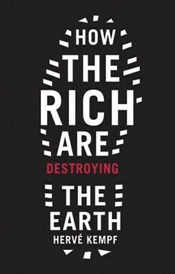 How the Rich are Destroying the Earth 9781900322416 by Herve Kempf, Paperback