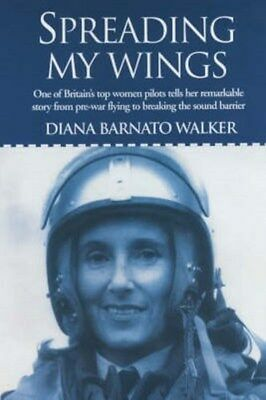 Spreading My Wings: One of Britain's Top Women Pilots Tells Her Remarkable...