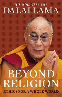 Beyond Religion: Ethics for a Whole World 9781846043109 by Dalai Lama XIV, NEW