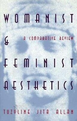 Womanist and Feminist Aesthetics: A Comparative Review 9780821411520, Allan, NEW