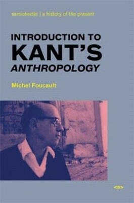 Introduction to Kant's Anthropology 9781584350545 by Michel Foucault, Paperback
